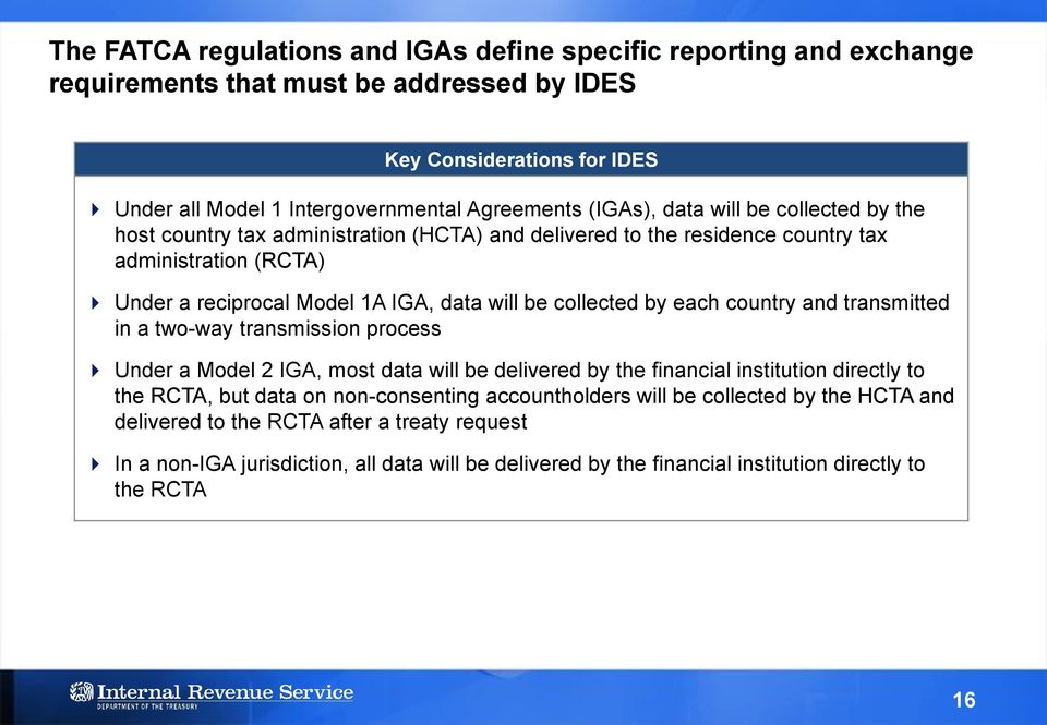 collected by each country and transmitted in a two-way transmission process Under a Model 2 IGA, most data will be delivered by the financial institution directly to the RCTA, but data on