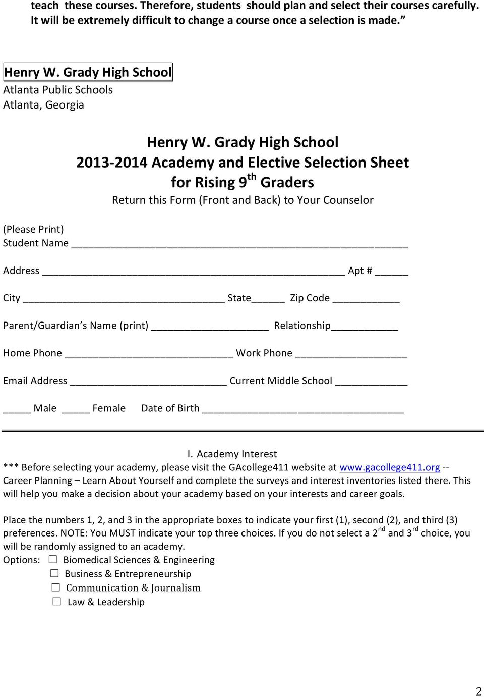 Grady High School 2013-2014 Academy and Elective Selection Sheet for Rising 9 th Graders Return this Form (Front and Back) to Your Counselor (Please Print) Student Name Address Apt # City State Zip
