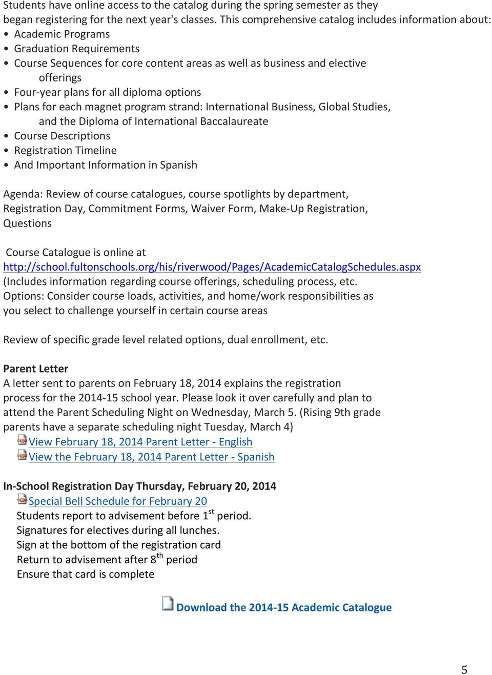 for all diploma options Plans for each magnet program strand: International Business, Global Studies, and the Diploma of International Baccalaureate Course Descriptions Registration Timeline And