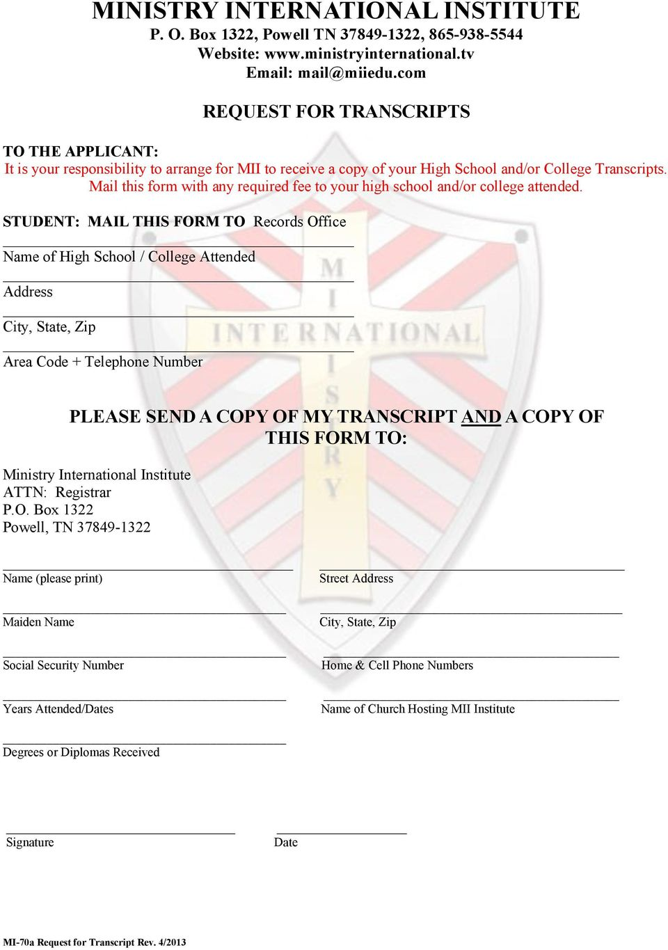 Mail this form with any required fee to your high school and/or college attended.