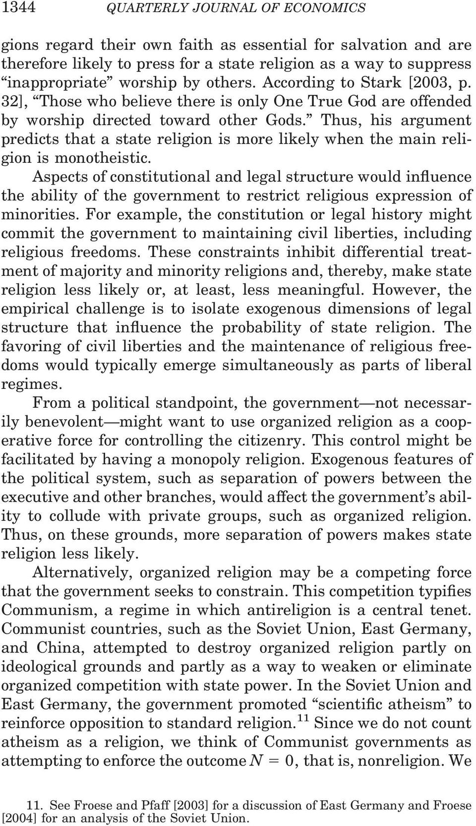 Thus, his argument predicts that a state religion is more likely when the main religion is monotheistic.