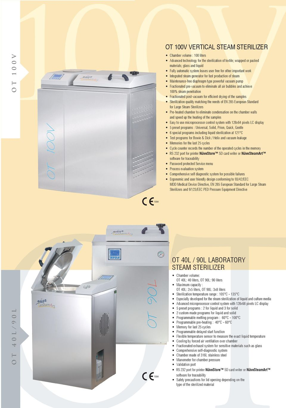 and achieve 100% steam penetration Fractionated post-vacuum for efficient drying of the samples Sterilization quality matching the needs of EN 285 European Standard for Large Steam Sterilizers