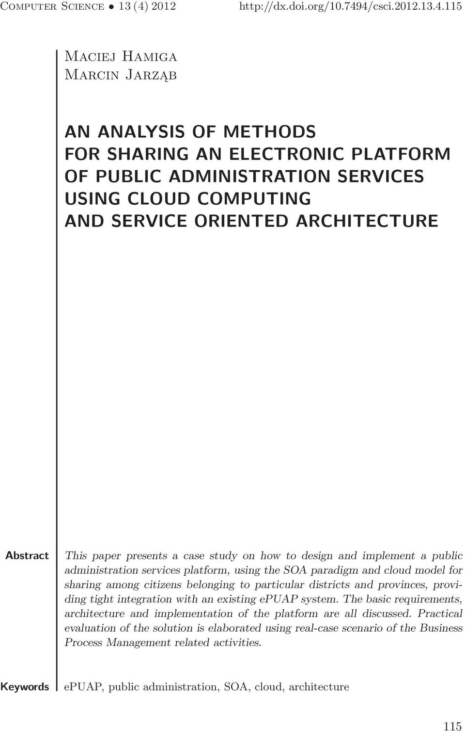 4/csci.2012.13.4.115 Maciej Hamiga Marcin Jarząb AN ANALYSIS OF METHODS FOR SHARING AN ELECTRONIC PLATFORM OF PUBLIC ADMINISTRATION SERVICES USING CLOUD COMPUTING AND SERVICE ORIENTED ARCHITECTURE