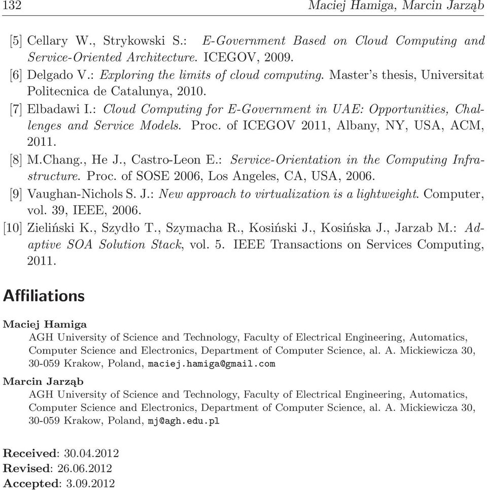 : Cloud Computing for E-Government in UAE: Opportunities, Challenges and Service Models. Proc. of ICEGOV 2011, Albany, NY, USA, ACM, 2011. [8] M.Chang., He J., Castro-Leon E.