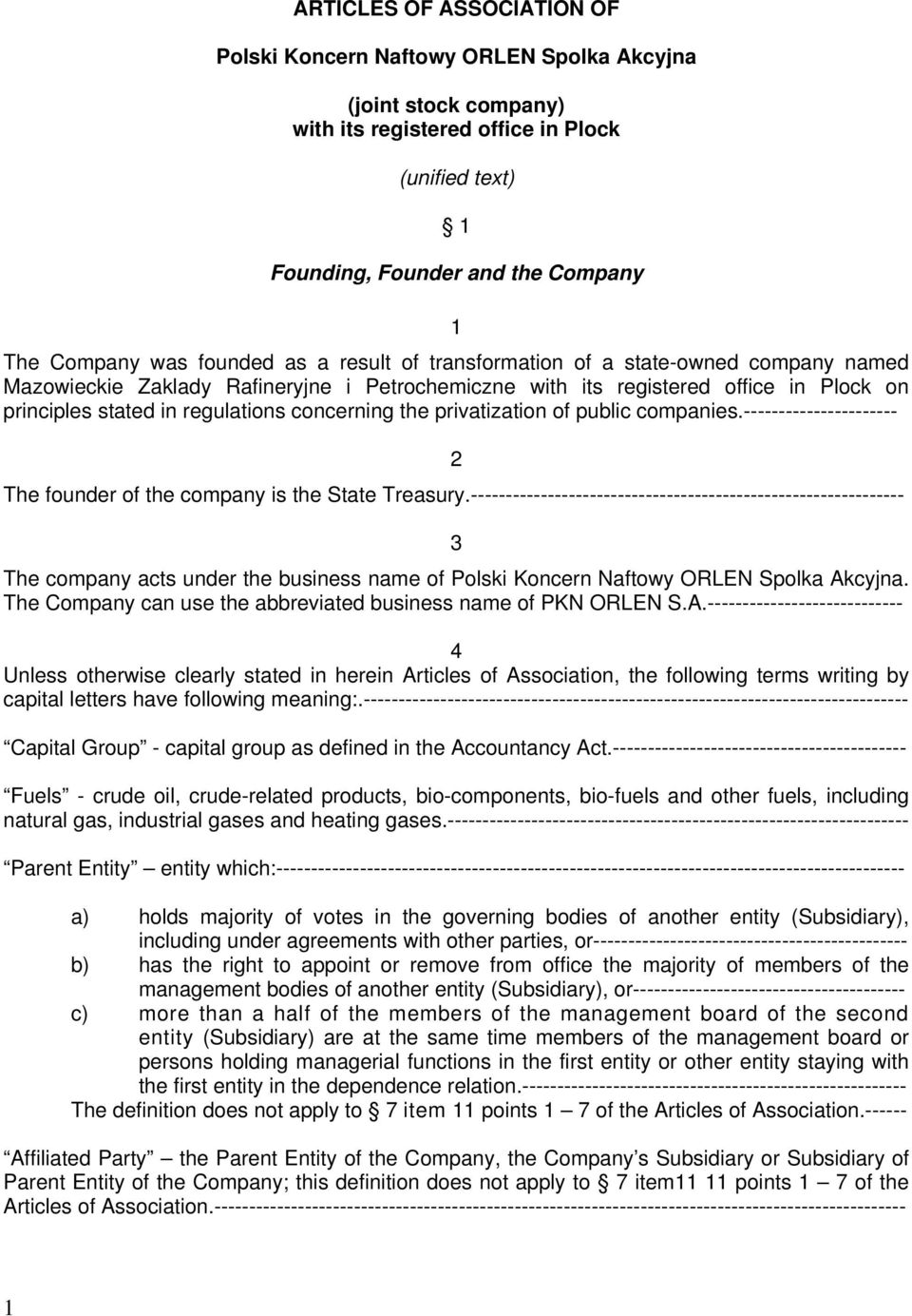 concerning the privatization of public companies.---------------------- 2 The founder of the company is the State Treasury.