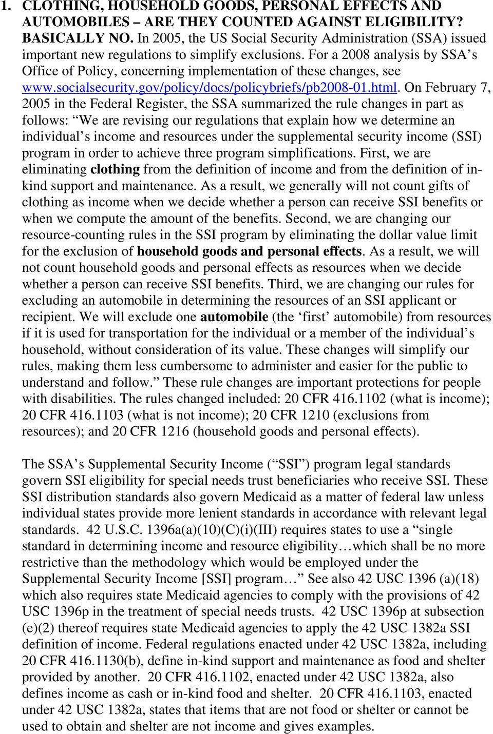 For a 2008 analysis by SSA s Office of Policy, concerning implementation of these changes, see www.socialsecurity.gov/policy/docs/policybriefs/pb2008-01.html.