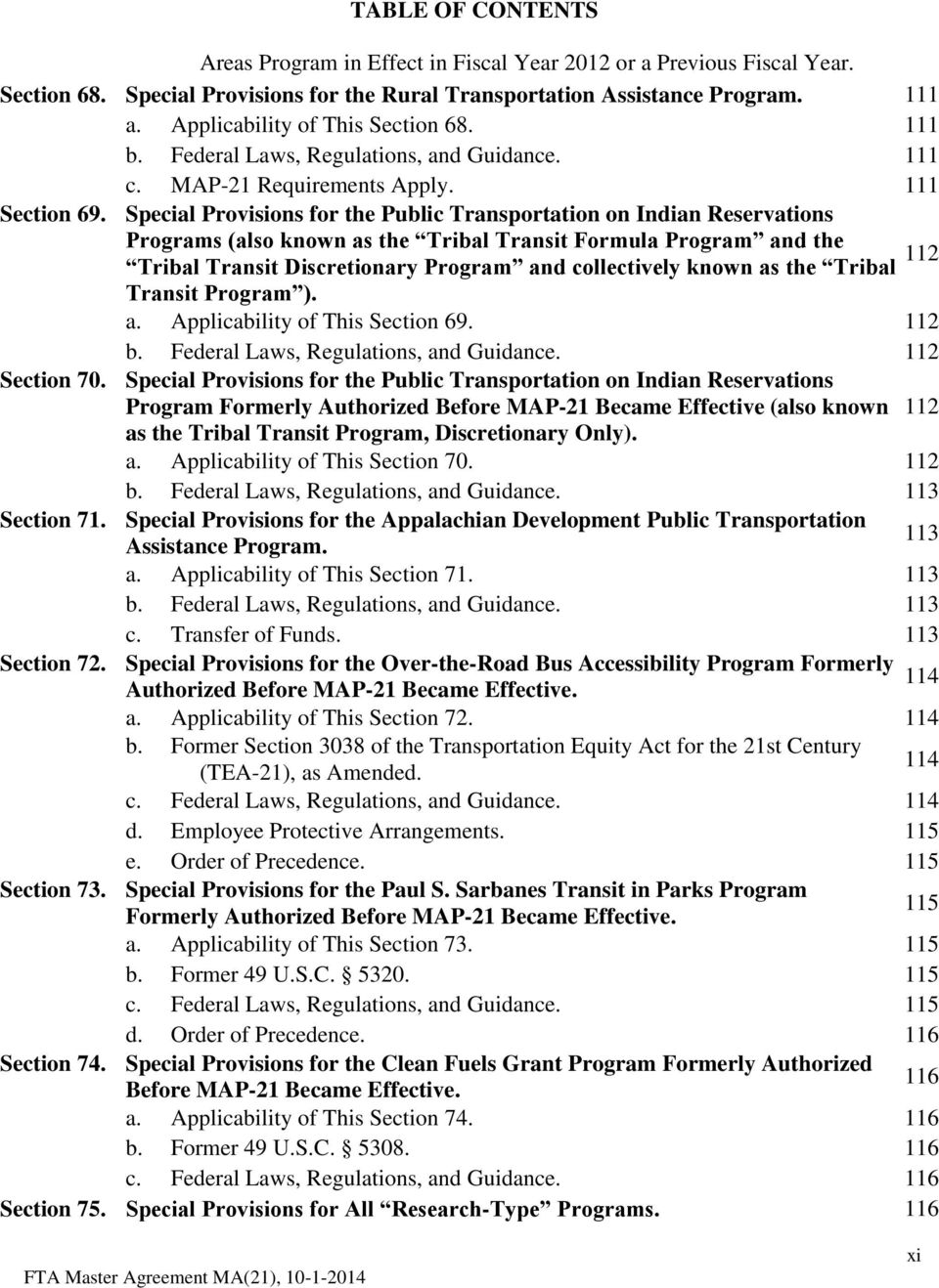 Special Provisions for the Public Transportation on Indian Reservations Programs (also known as the Tribal Transit Formula Program and the 112 Tribal Transit Discretionary Program and collectively