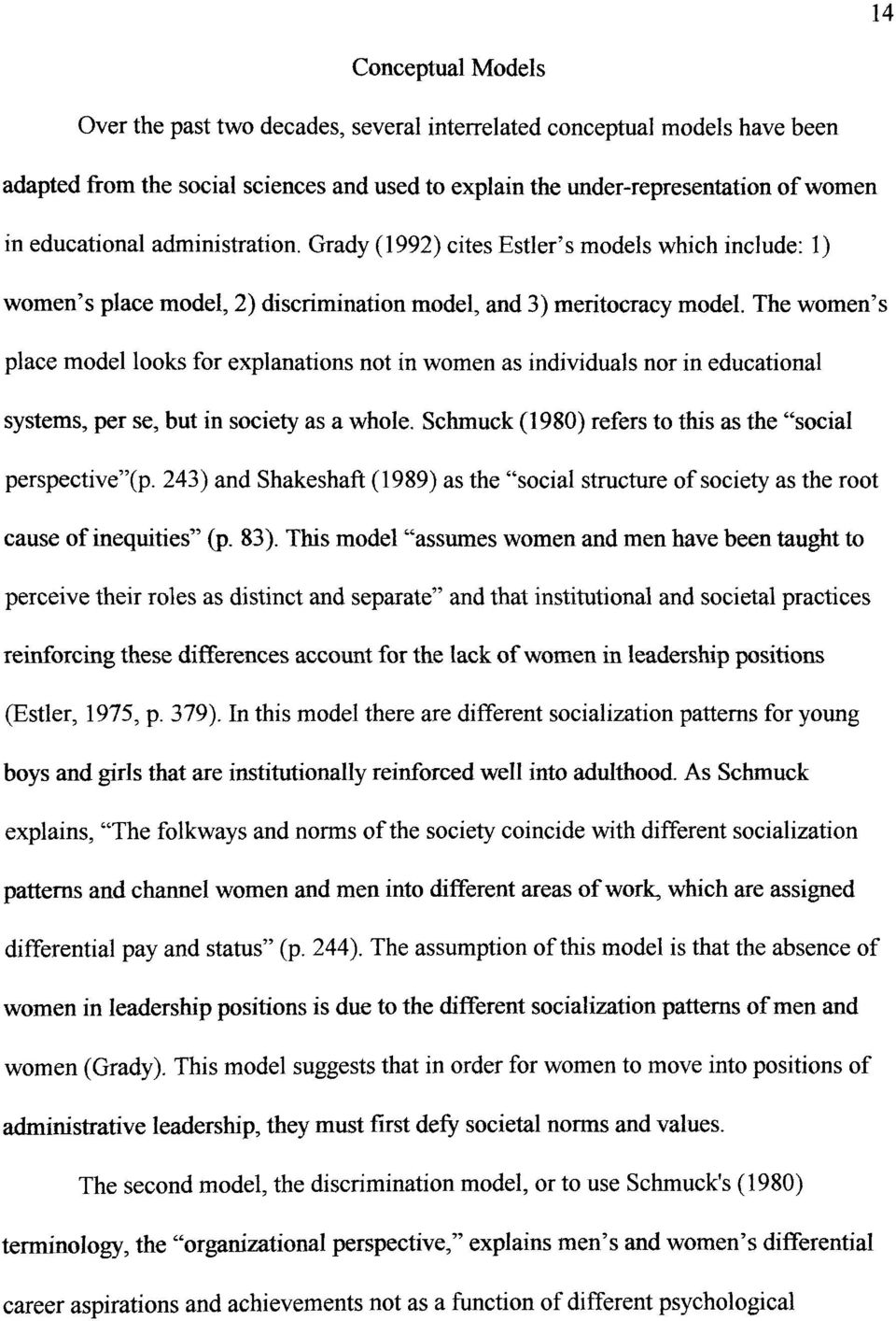 "The women's place model looks for explanations not in women as individuals nor in educational systems, per se, but in society as a whole. Schmuck (1980) refers to this as the ""social perspective""(p."