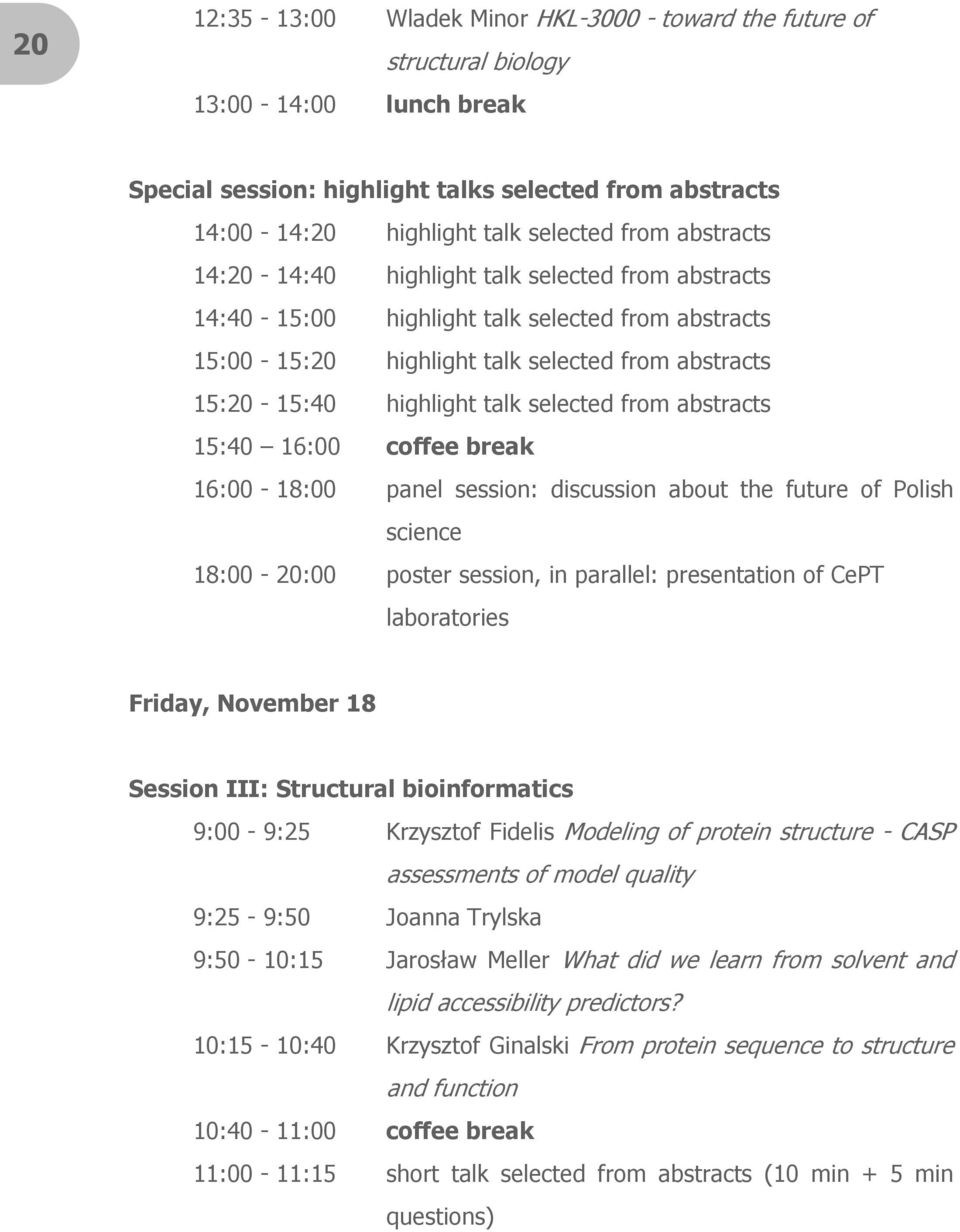 selected from abstracts 15:40 16:00 coffee break 16:00-18:00 panel session: discussion about the future of Polish science 18:00-20:00 poster session, in parallel: presentation of CePT laboratories