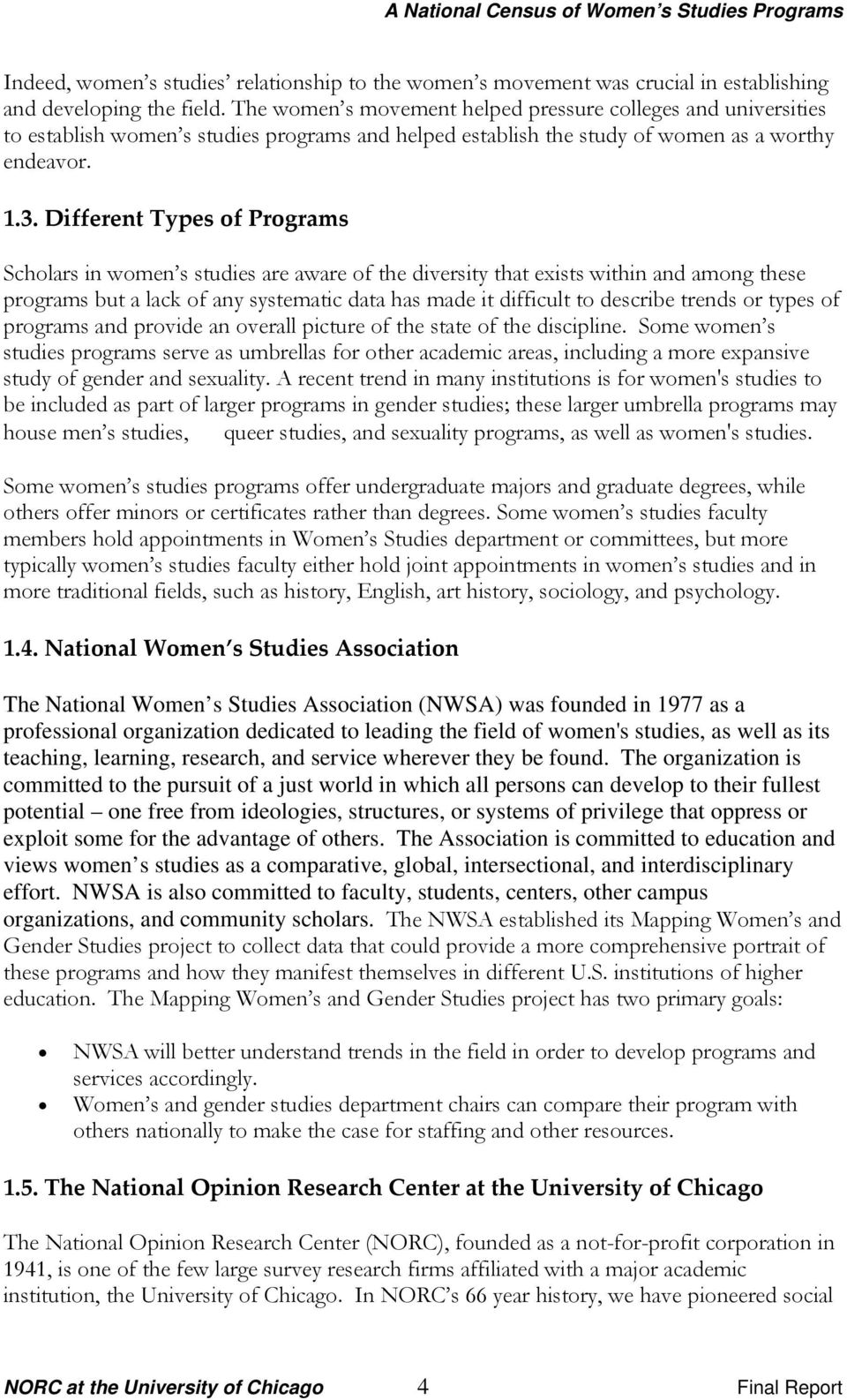 Different Types of Programs Scholars in women s studies are aware of the diversity that exists within and among these programs but a lack of any systematic data has made it difficult to describe