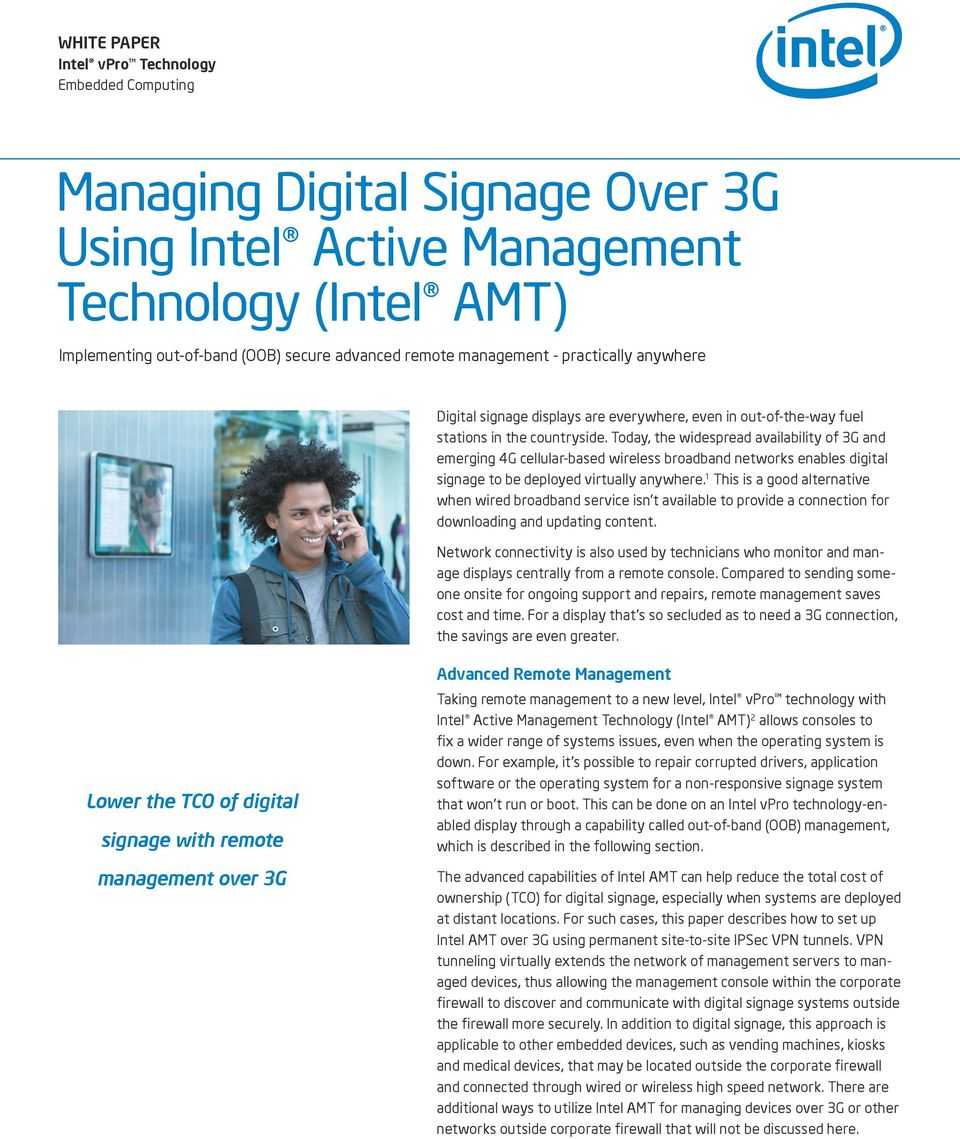 Today, the widespread availability of 3G and emerging 4G cellular-based wireless broadband networks enables digital signage to be deployed virtually anywhere.