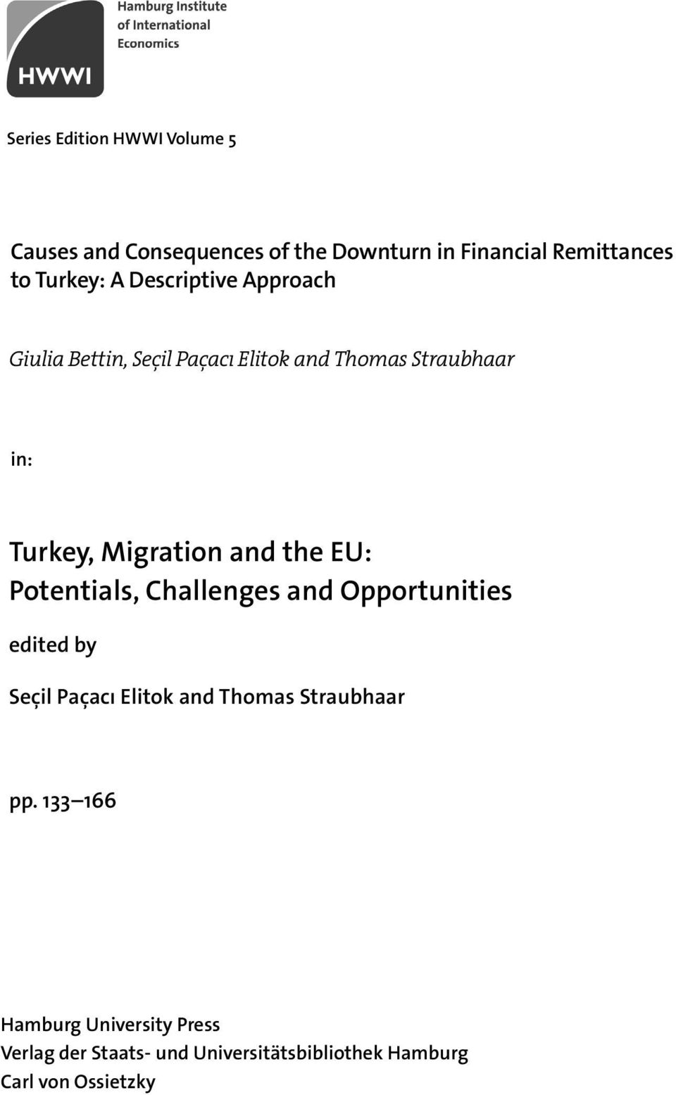 the EU: Potentials, Challenges and Opportunities edited by Seçil Paçacı Elitok and Thomas Straubhaar pp.