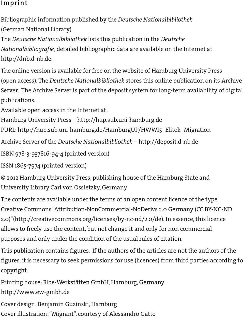 The Deutsche Nationalbibliothek stores this online publication on its Archive Server. The Archive Server is part of the deposit system for long-term availability of digital publications.