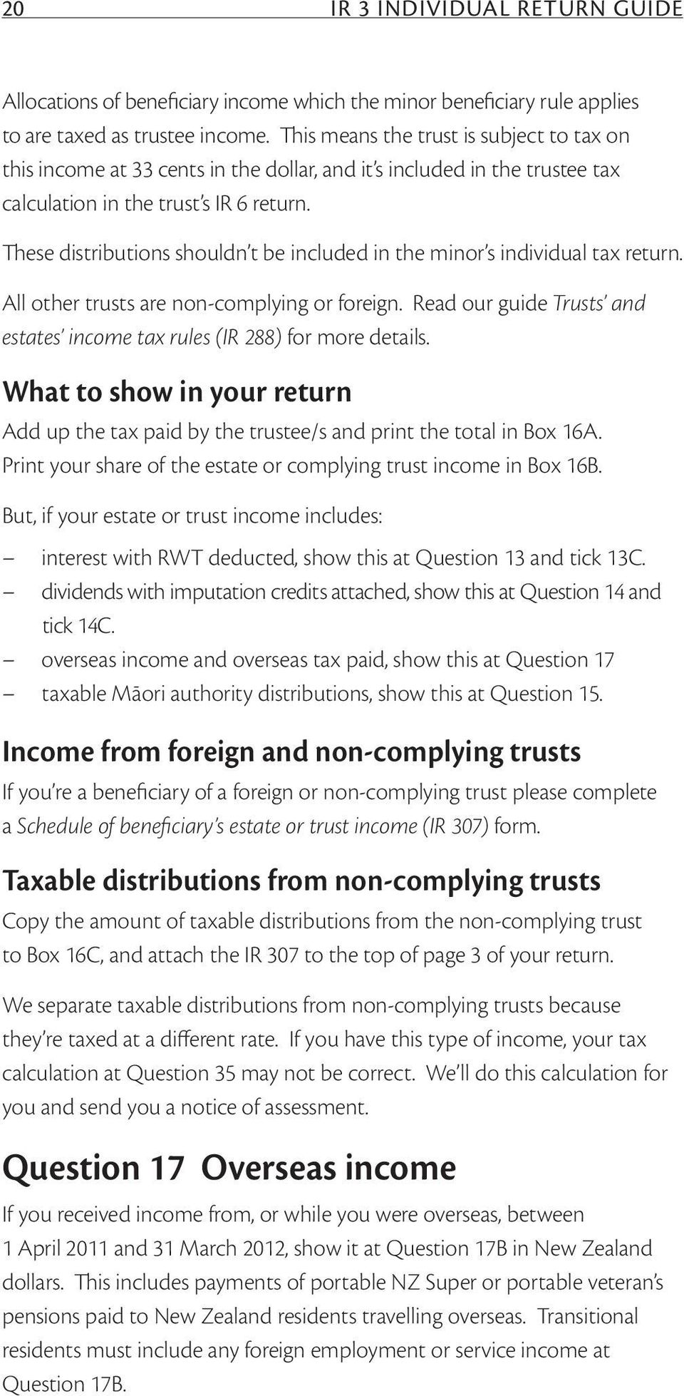 These distributions shouldn t be included in the minor s individual tax return. All other trusts are non-complying or foreign.