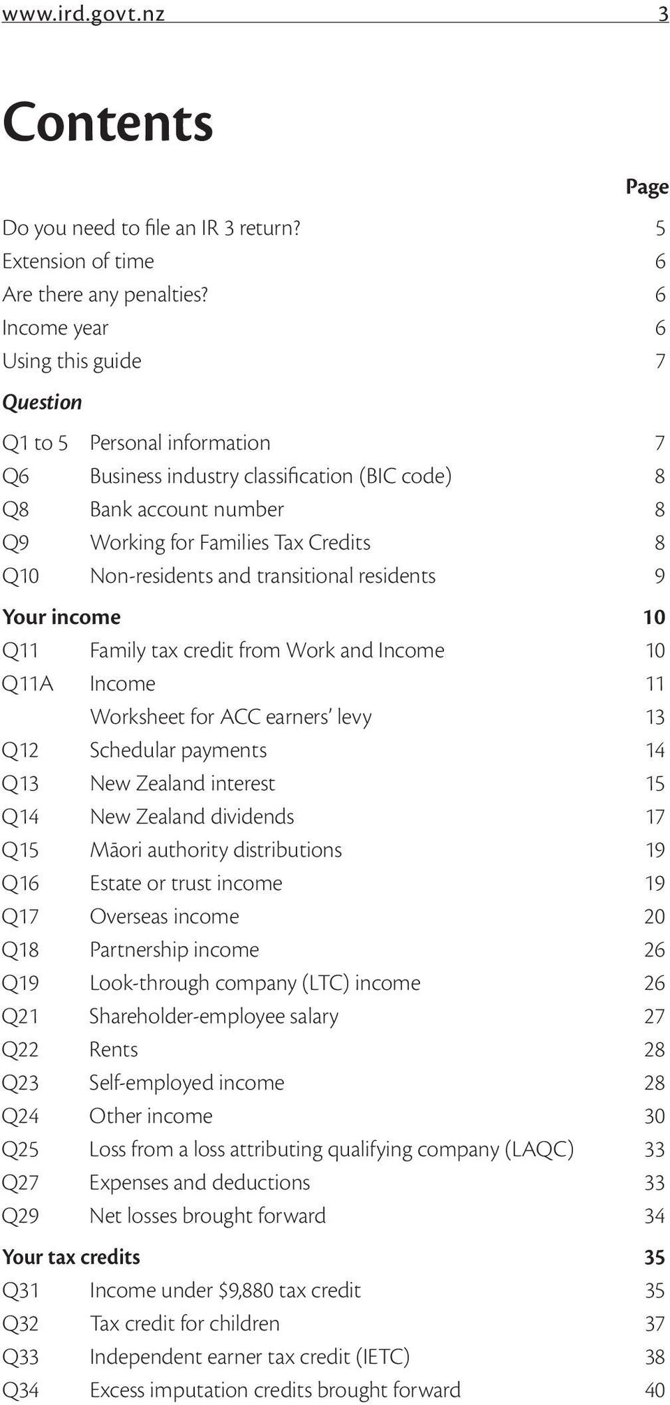 Non-residents and transitional residents 9 Your income 10 Q11 Family tax credit from Work and Income 10 Q11A Income 11 Worksheet for ACC earners levy 13 Q12 Schedular payments 14 Q13 New Zealand