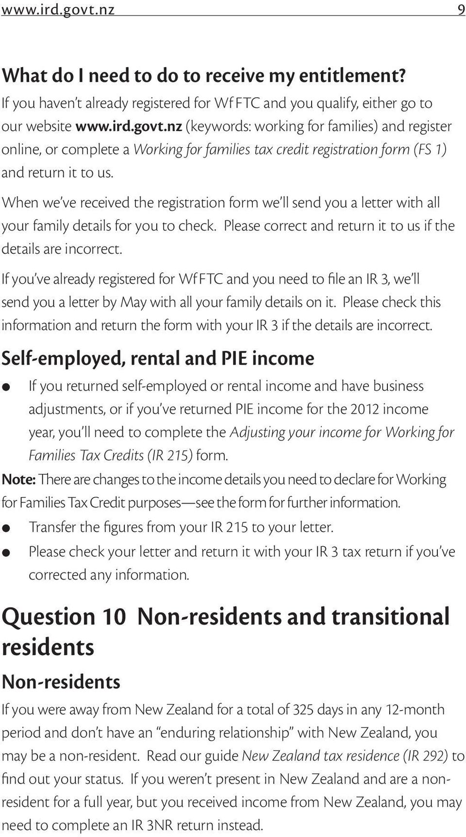 If you ve already registered for Wf FTC and you need to file an IR 3, we ll send you a letter by May with all your family details on it.