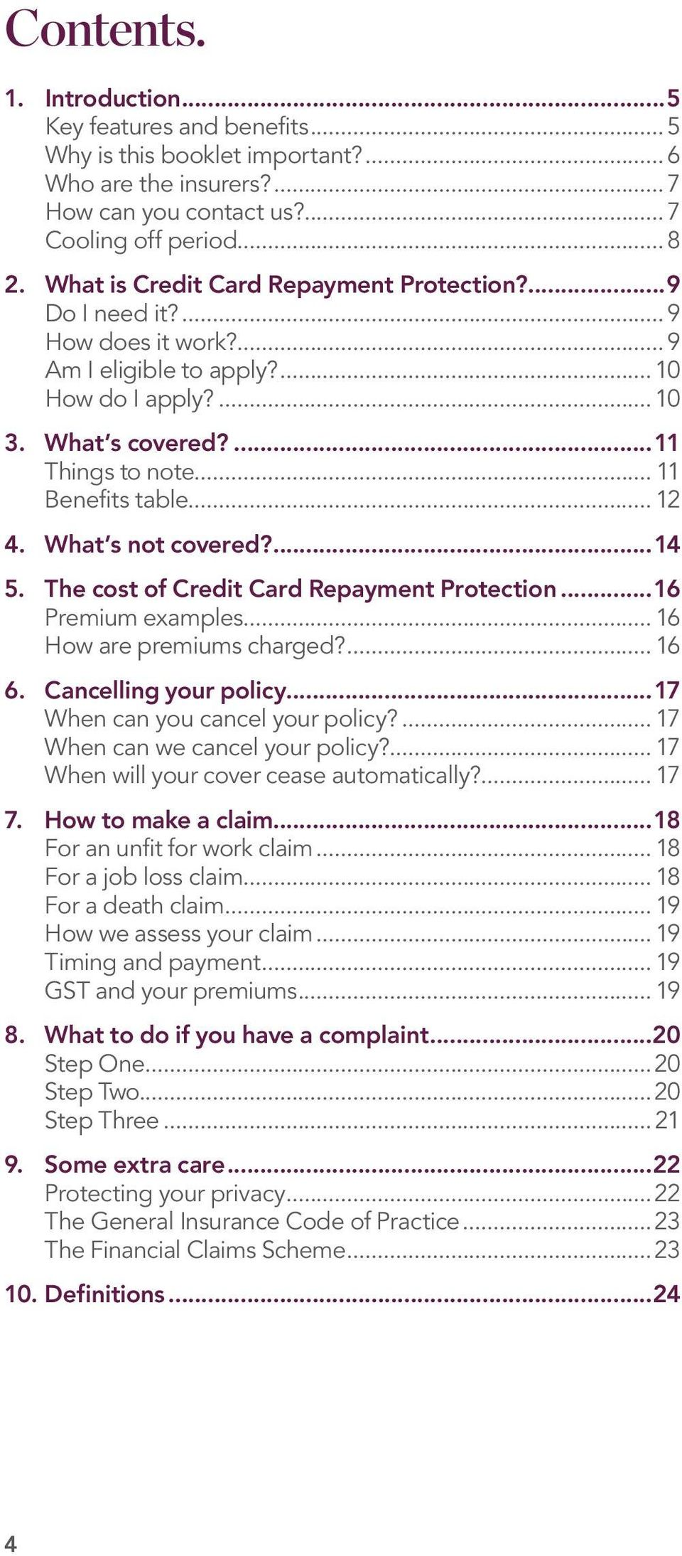 .. 12 4. What s not covered?...14 5. The cost of Credit Card Repayment Protection...16 Premium examples... 16 How are premiums charged?... 16 6. Cancelling your policy.