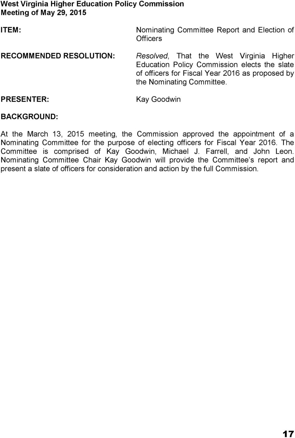 Kay Goodwin BACKGROUND: At the March 13, 2015 meeting, the Commission approved the appointment of a Nominating Committee for the purpose of electing officers for Fiscal Year 2016.