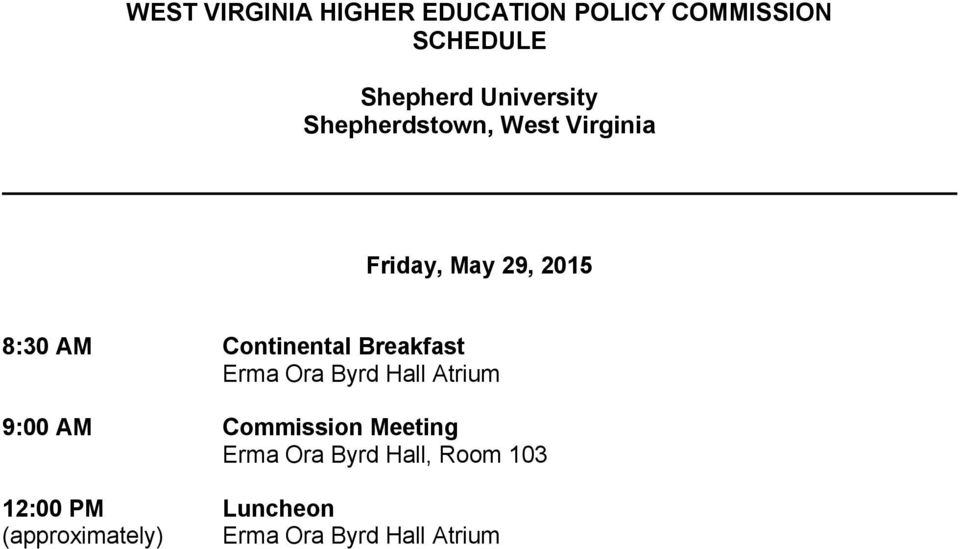 Continental Breakfast Erma Ora Byrd Hall Atrium 9:00 AM Commission Meeting