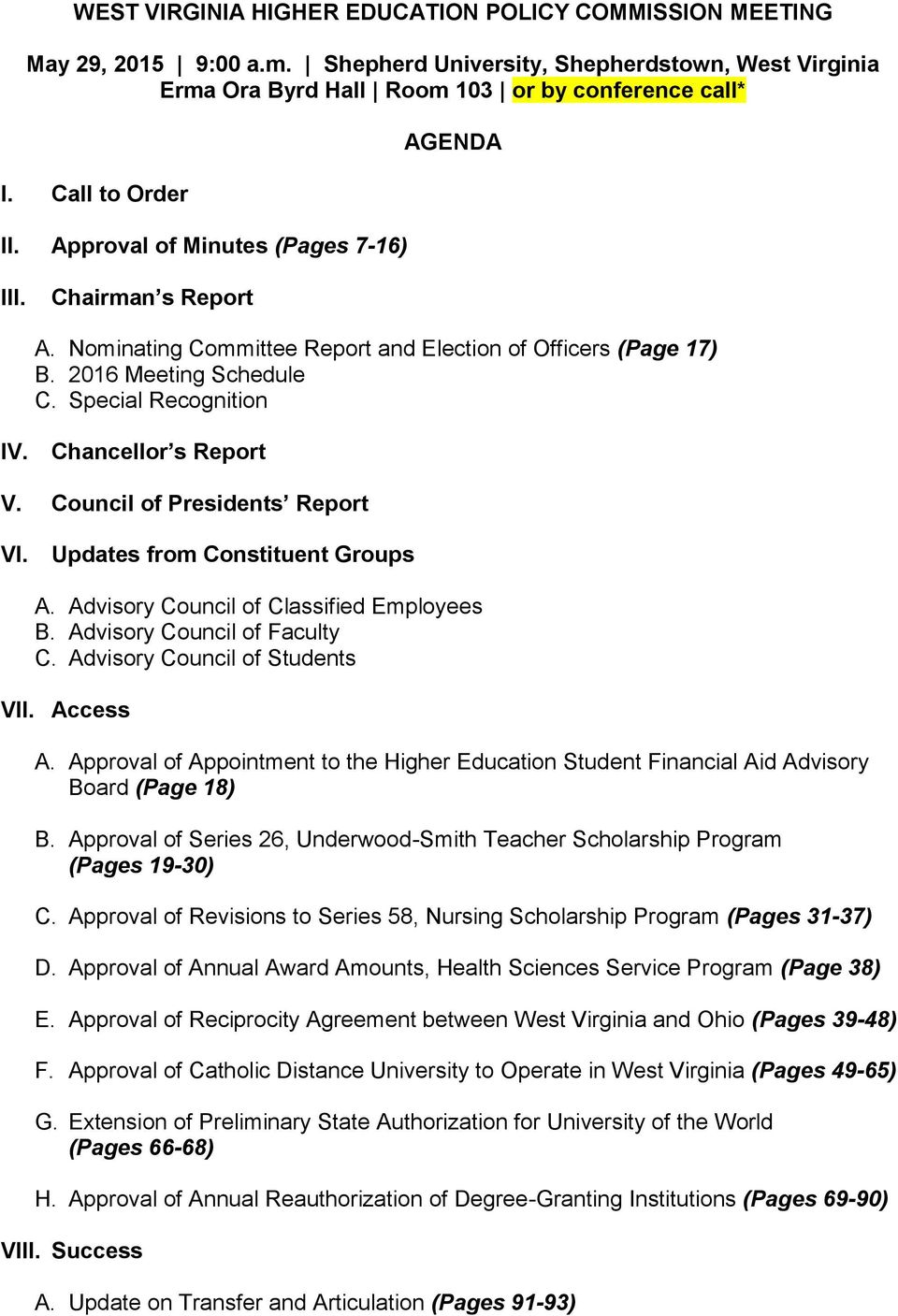 Chancellor s Report V. Council of Presidents Report VI. Updates from Constituent Groups A. Advisory Council of Classified Employees B. Advisory Council of Faculty C. Advisory Council of Students VII.