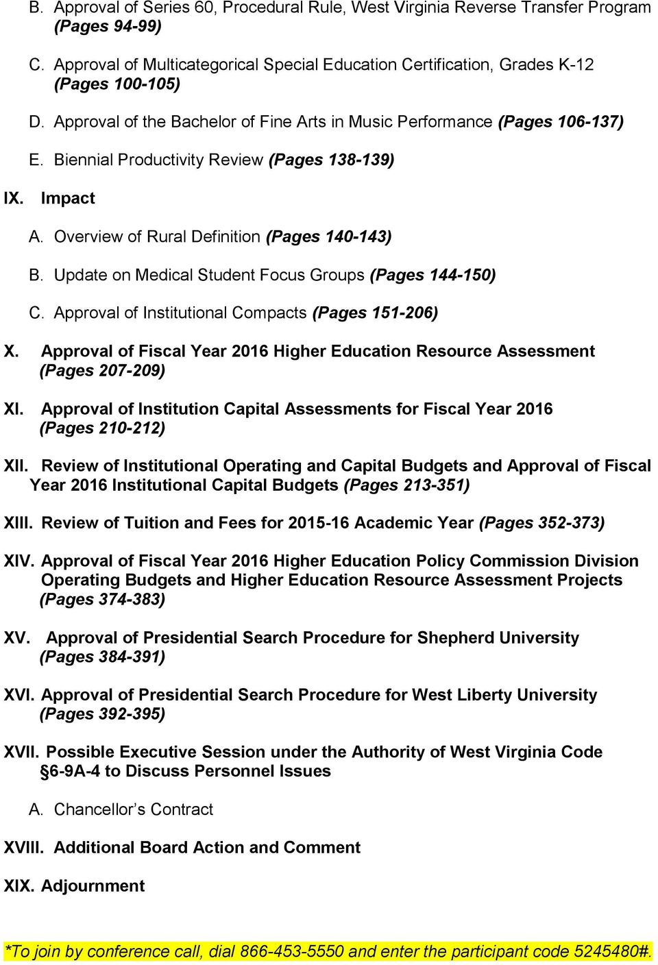 Update on Medical Student Focus Groups (Pages 144-150) C. Approval of Institutional Compacts (Pages 151-206) X. Approval of Fiscal Year 2016 Higher Education Resource Assessment (Pages 207-209) XI.