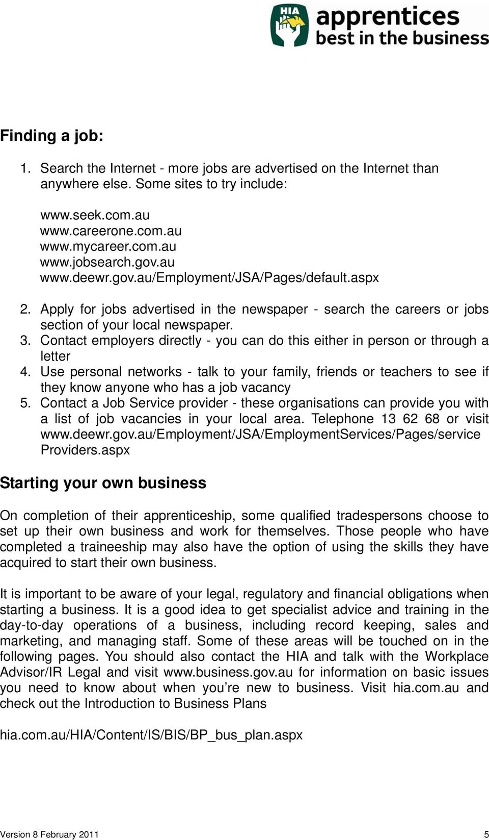 Contact employers directly - you can do this either in person or through a letter 4.