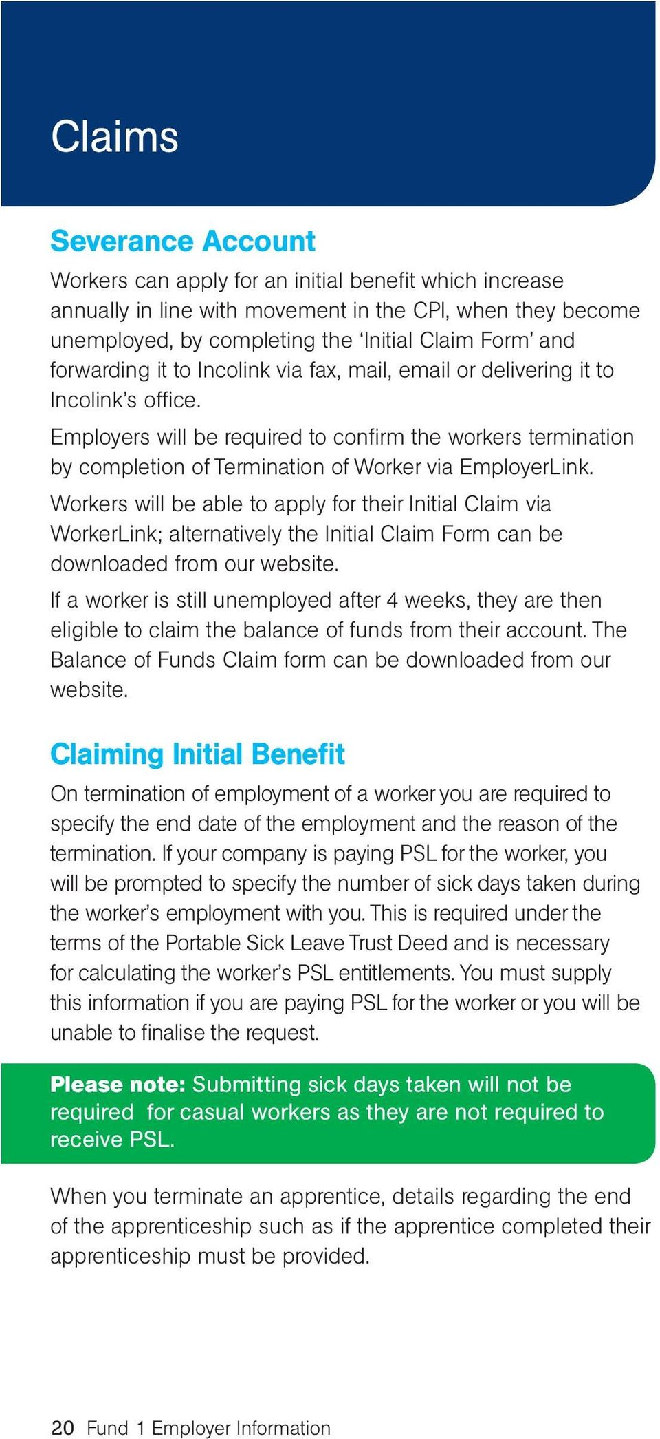 Employers will be required to confirm the workers termination by completion of Termination of Worker via EmployerLink.