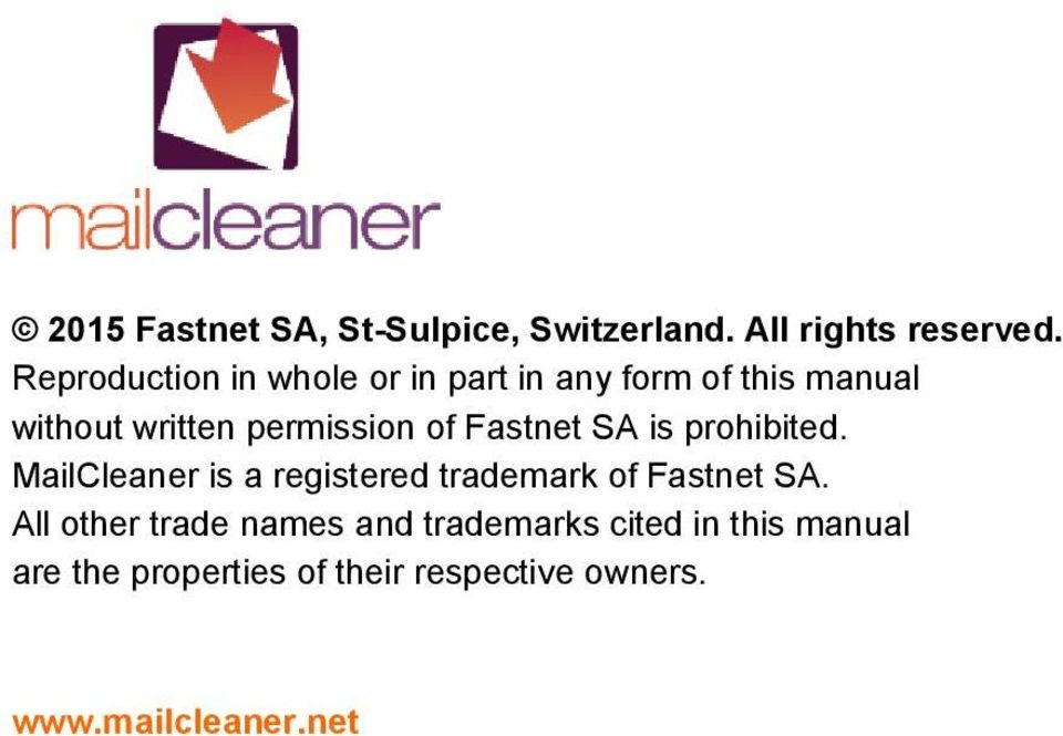 of Fastnet SA is prohibited. MailCleaner is a registered trademark of Fastnet SA.
