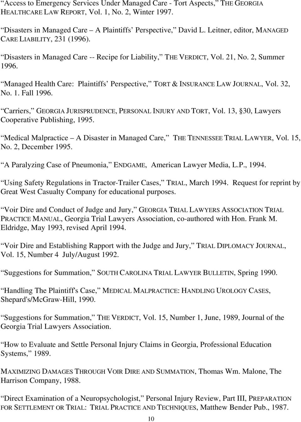 Managed Health Care: Plaintiffs Perspective, TORT & INSURANCE LAW JOURNAL, Vol. 32, No. 1. Fall 1996. Carriers, GEORGIA JURISPRUDENCE, PERSONAL INJURY AND TORT, Vol.