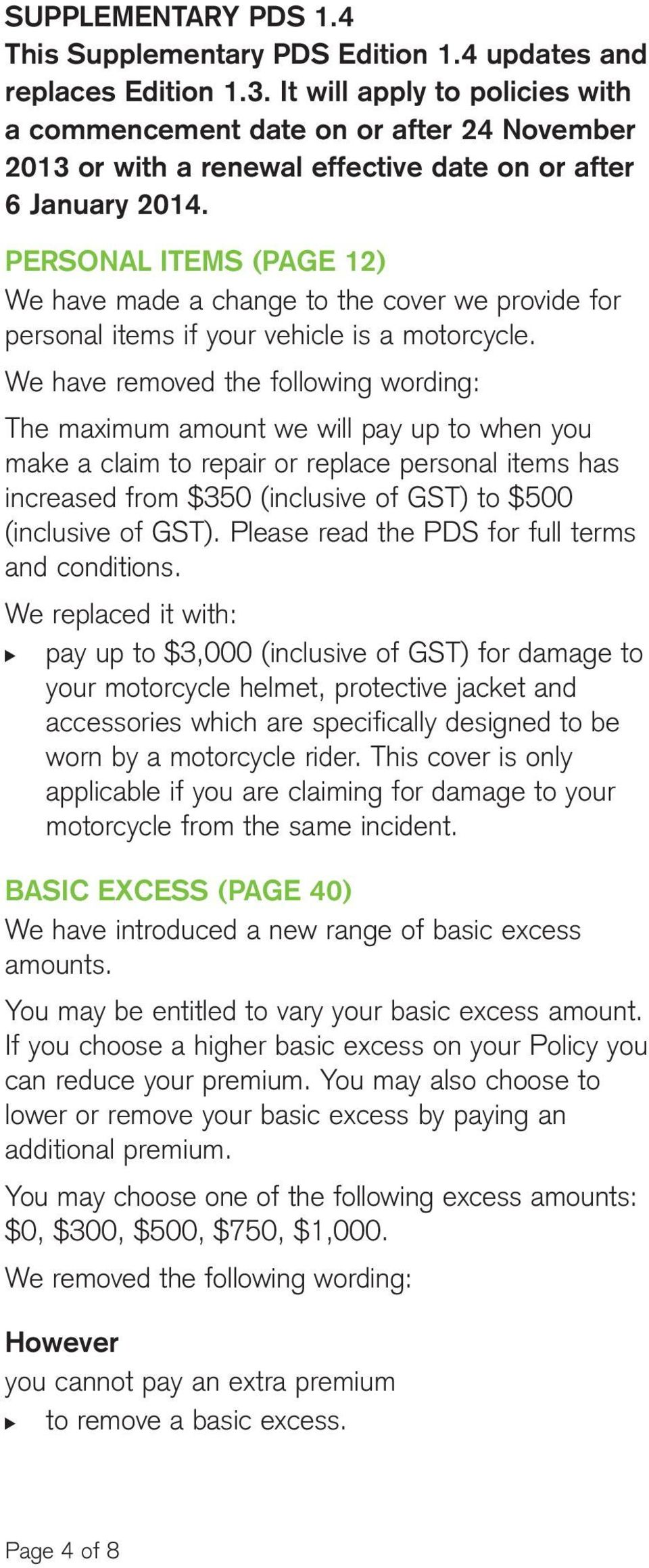PERSONAL ITEMS (PAGE 12) We have made a change to the cover we provide for personal items if your vehicle is a motorcycle.