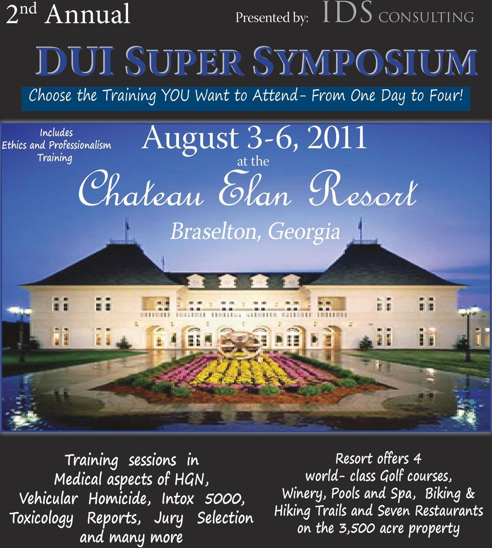 Includes Ethics and Professionalism Training August 3-6, 2011 at the Chateau Elan Resort Training sessions in Medical