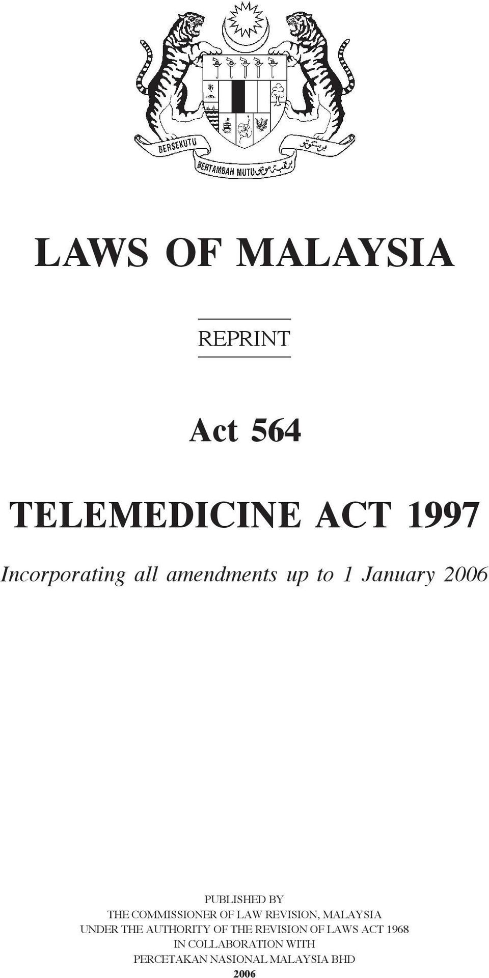 LAW REVISION, MALAYSIA UNDER THE AUTHORITY OF THE REVISION OF LAWS
