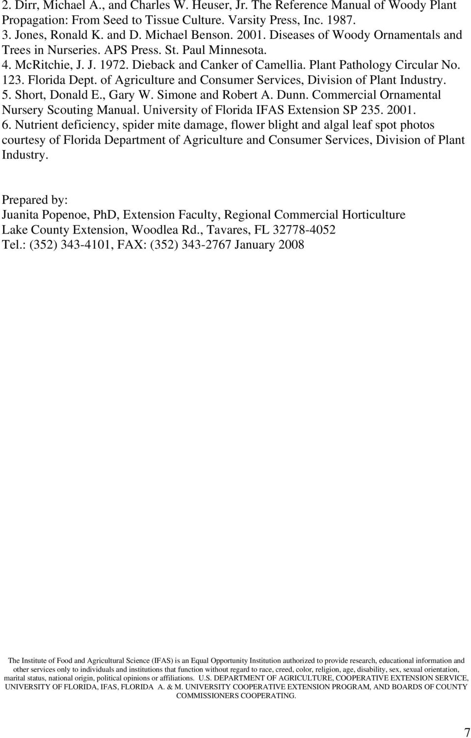 of Agriculture and Consumer Services, Division of Plant Industry. 5. Short, Donald E., Gary W. Simone and Robert A. Dunn. Commercial Ornamental Nursery Scouting Manual.