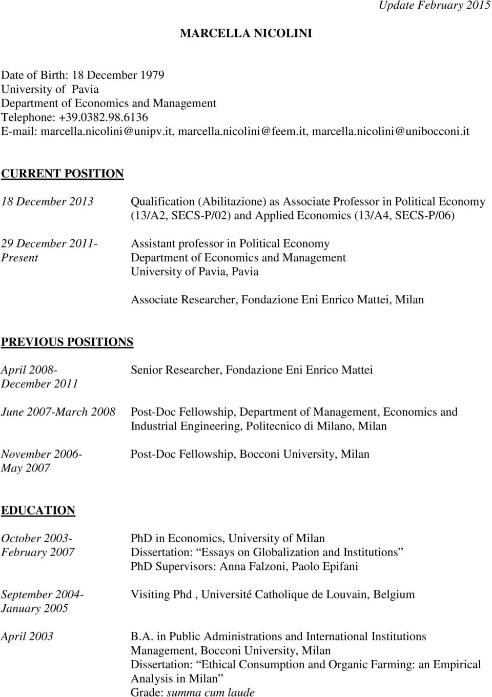 it CURRENT POSITION 18 December 2013 Qualification (Abilitazione) as Associate Professor in Political Economy (13/A2, SECS-P/02) and Applied Economics (13/A4, SECS-P/06) 29 December 2011- Assistant