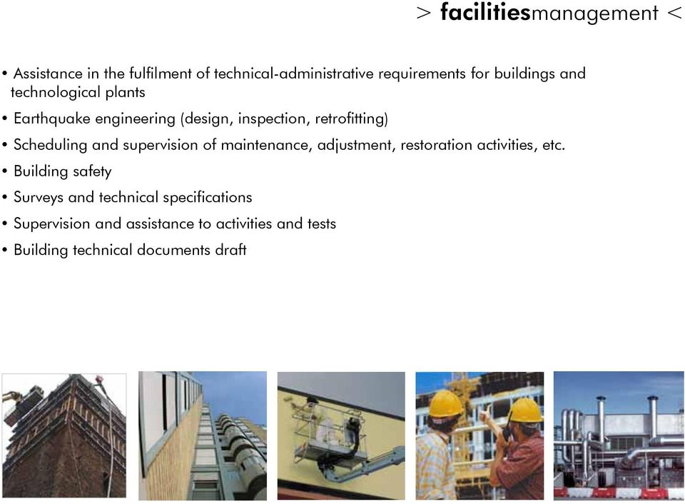 and supervision of maintenance, adjustment, restoration activities, etc.