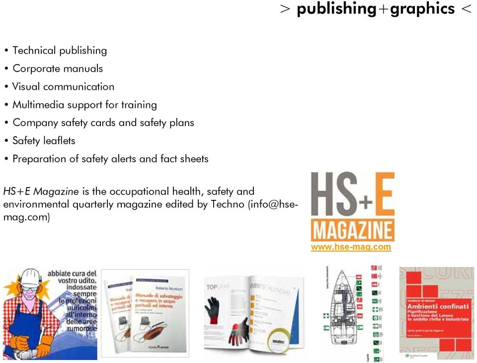 Preparation of safety alerts and fact sheets HS+E Magazine is the occupational health,