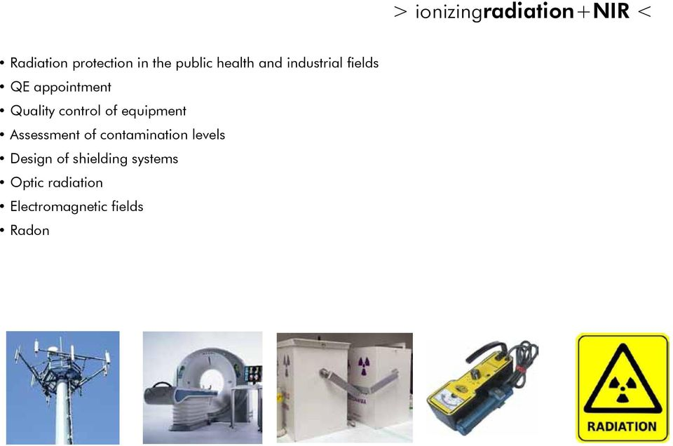 of equipment Assessment of contamination levels Design of