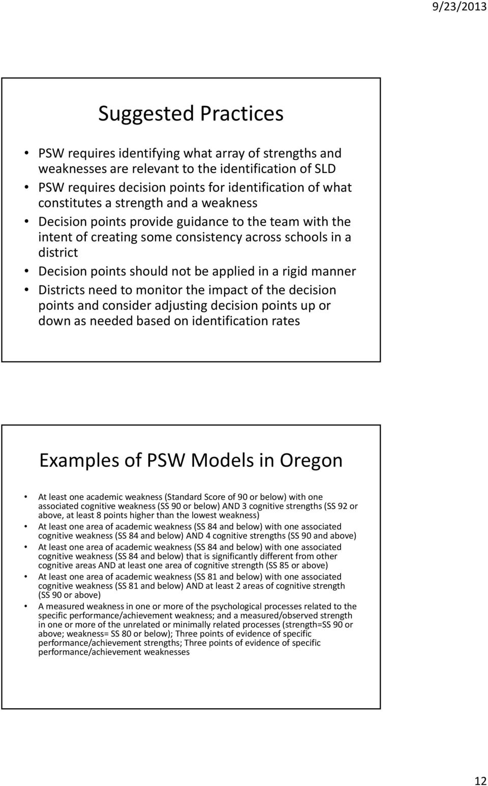 Districts need to monitor the impact of the decision points and consider adjusting decision points up or down as needed based on identification rates Examples of PSW Models in Oregon At least one