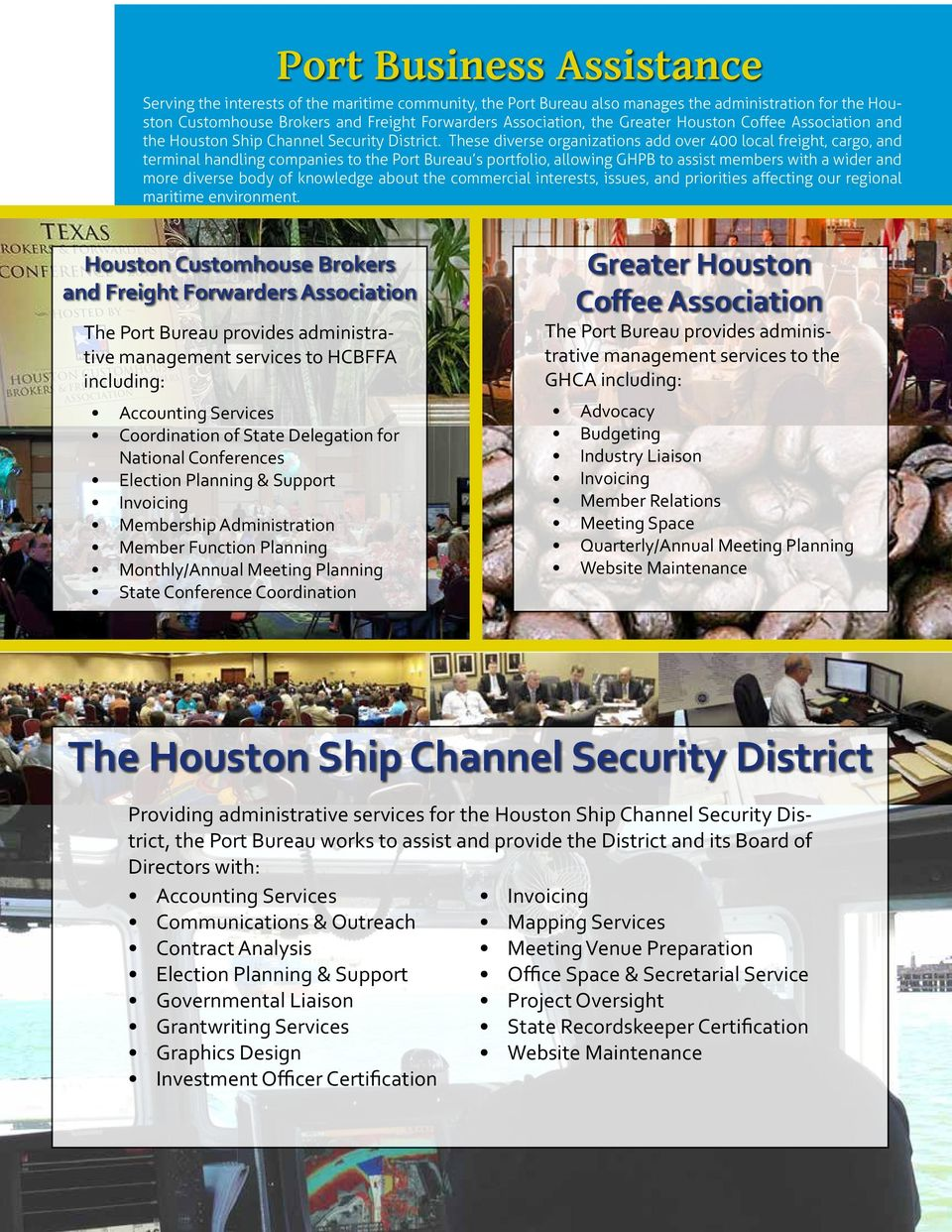These diverse organizations add over 400 local freight, cargo, and terminal handling companies to the Port Bureau s portfolio, allowing GHPB to assist members with a wider and more diverse body of