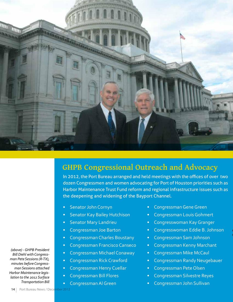 (above) - GHPB President Bill Diehl with Congressman Pete Sessions (R-TX), minutes before Congressman Sessions attached Harbor Maintenance legislation to the 2012 Surface Transportation Bill 14 Port