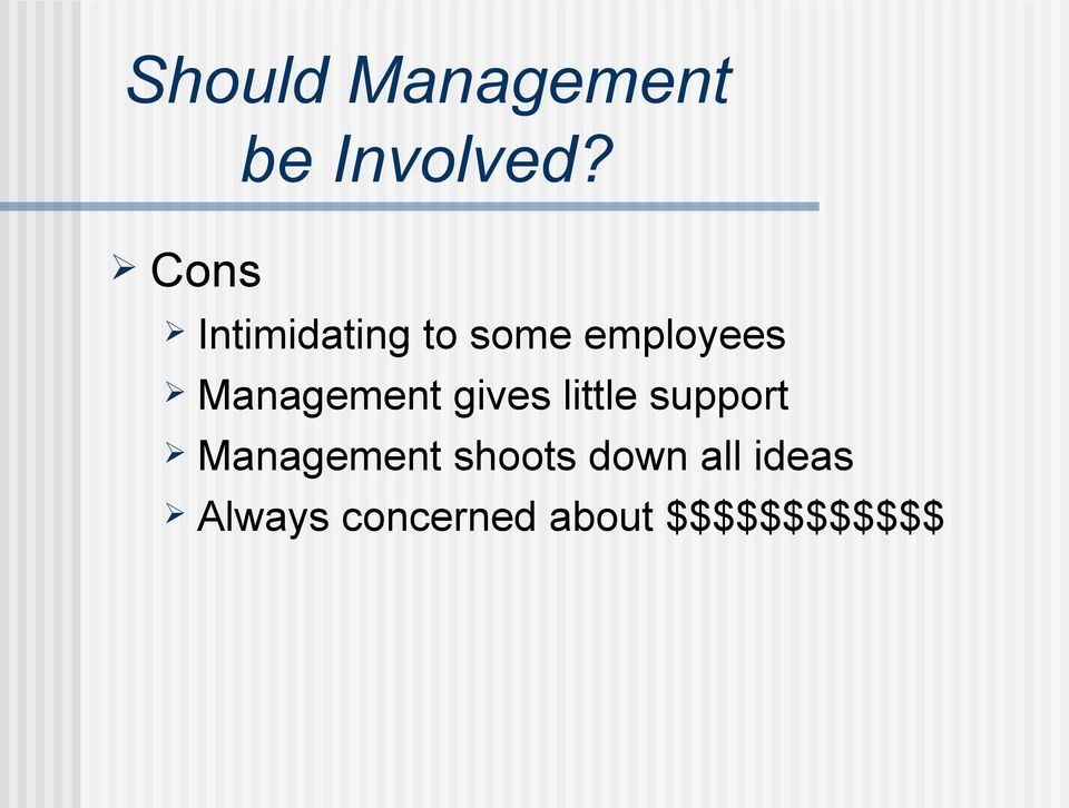 Management gives little support