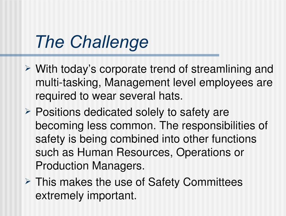 Positions dedicated solely to safety are becoming less common.