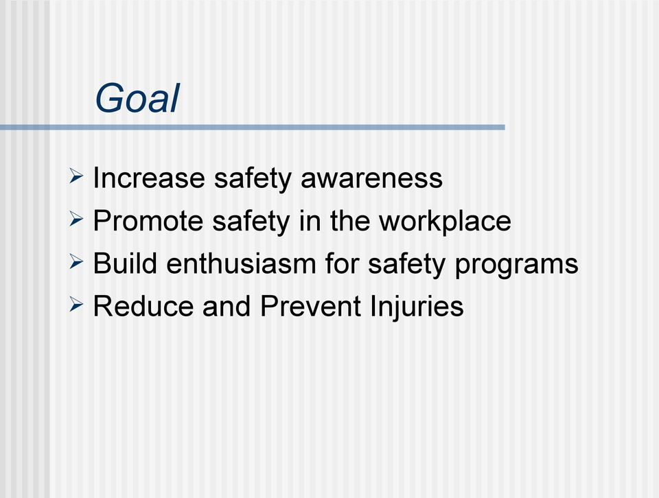 Build enthusiasm for safety