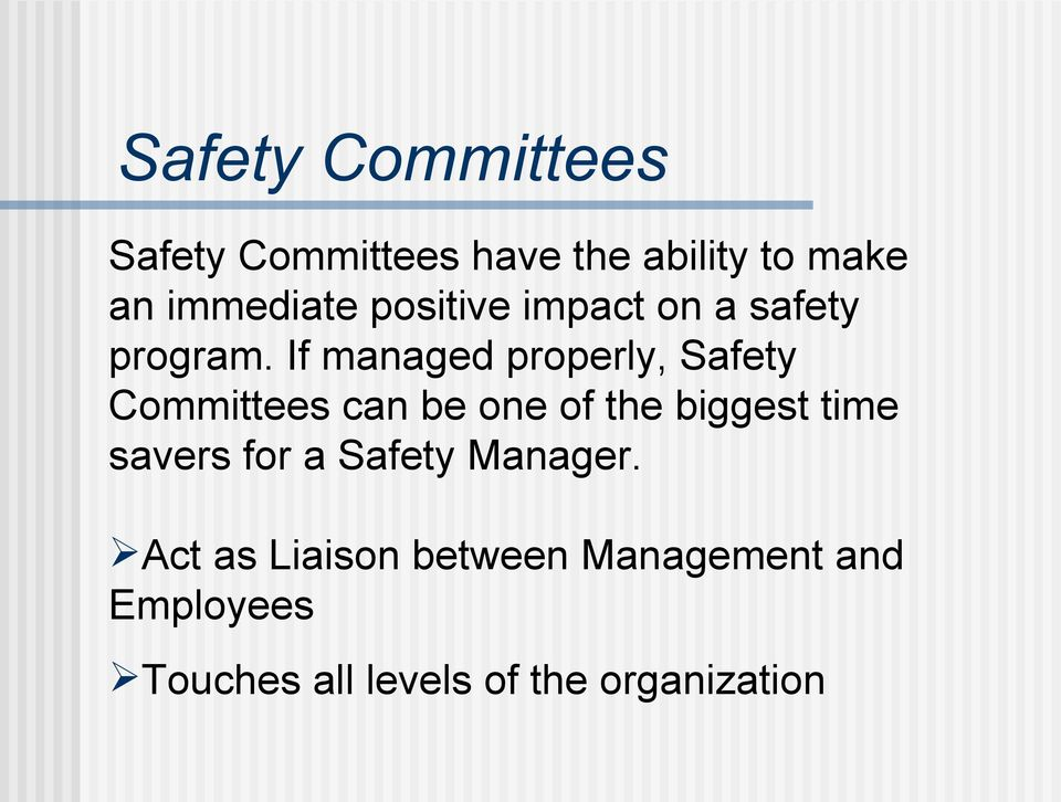 If managed properly, Safety Committees can be one of the biggest time