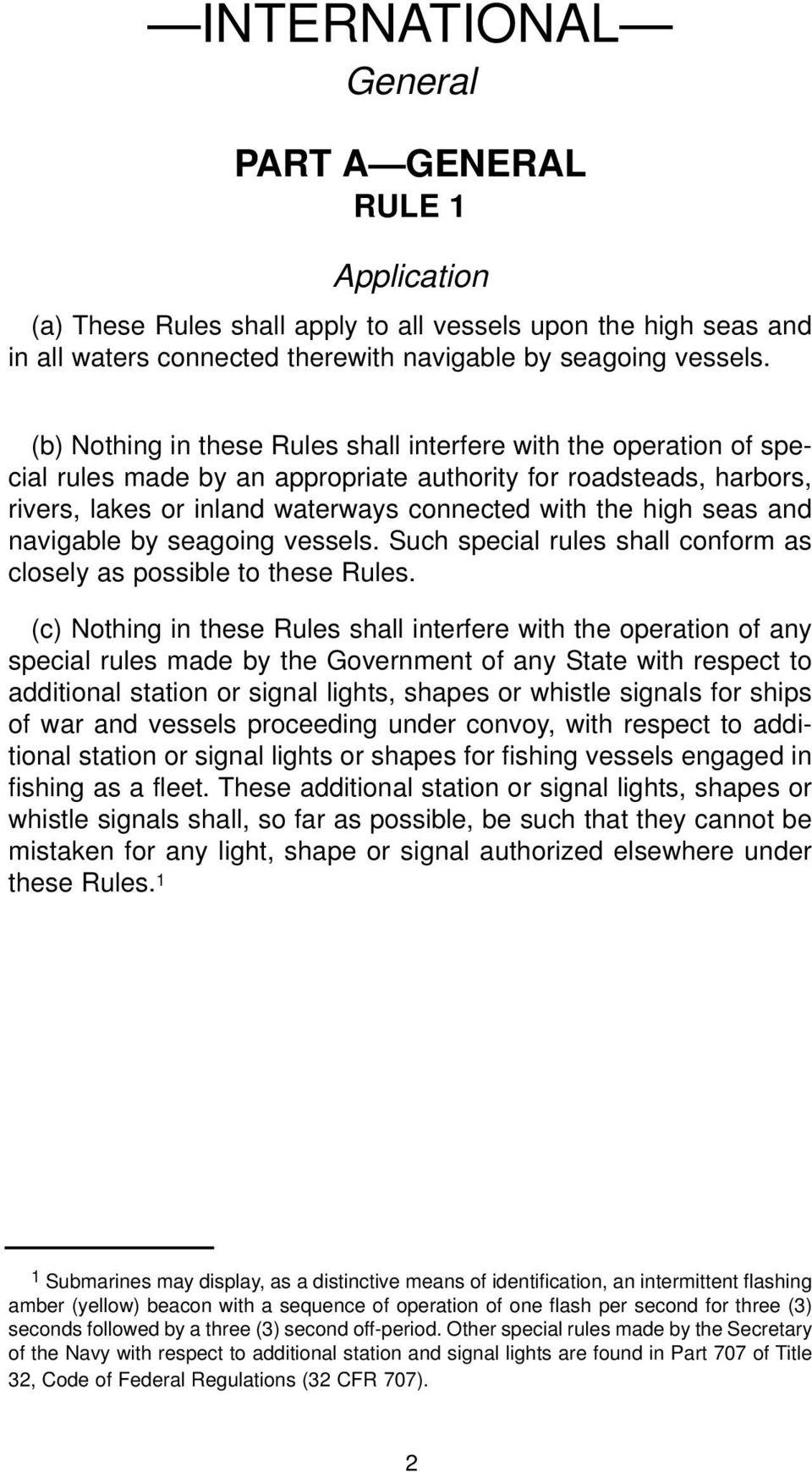 and navigable by seagoing vessels. Such special rules shall conform as closely as possible to these Rules.
