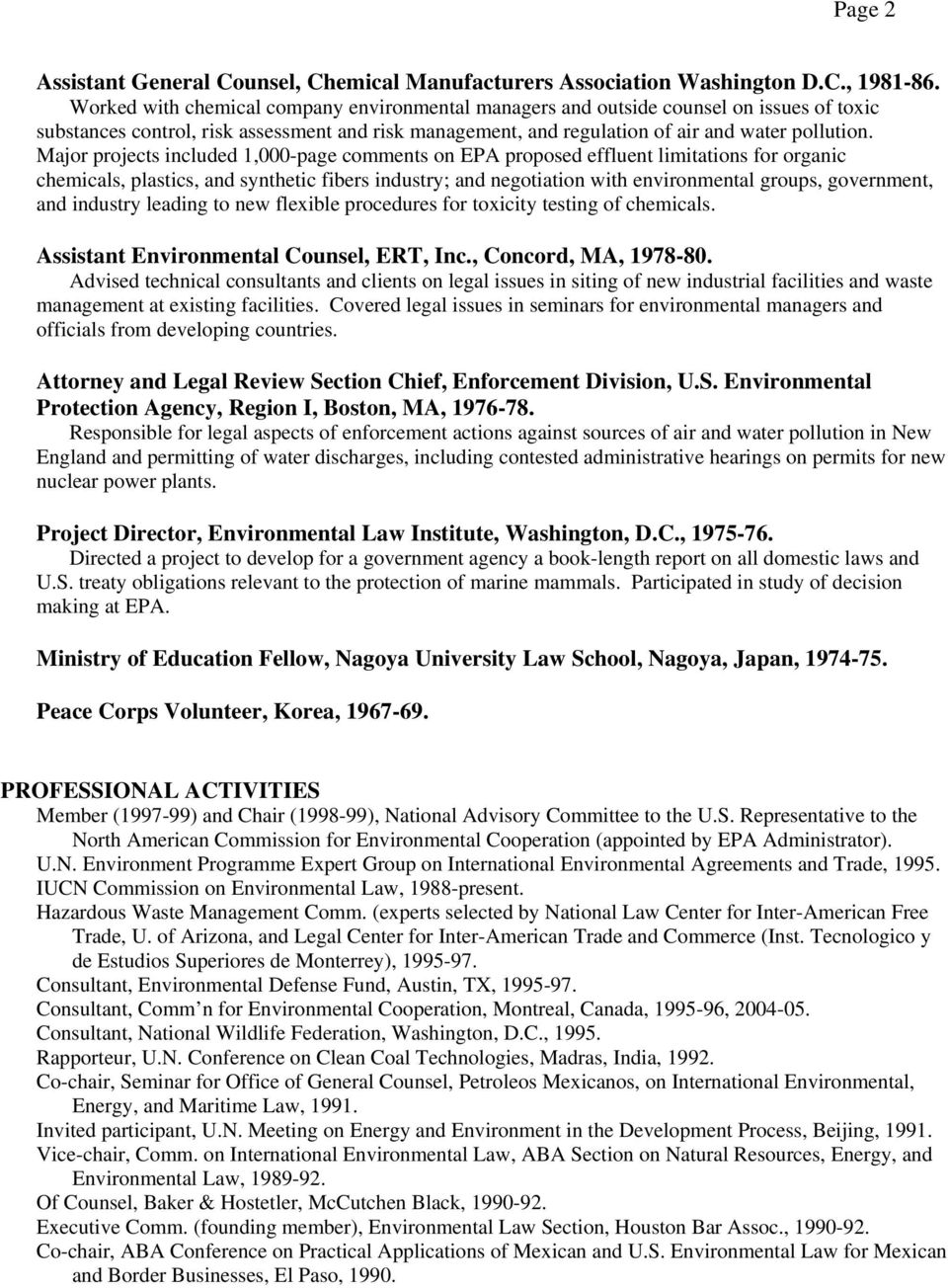 Major projects included 1,000-page comments on EPA proposed effluent limitations for organic chemicals, plastics, and synthetic fibers industry; and negotiation with environmental groups, government,