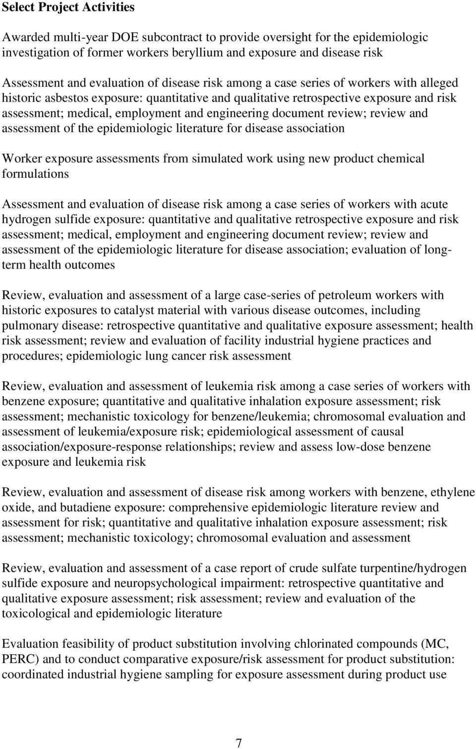 engineering document review; review and assessment of the epidemiologic literature for disease association Worker exposure assessments from simulated work using new product chemical formulations