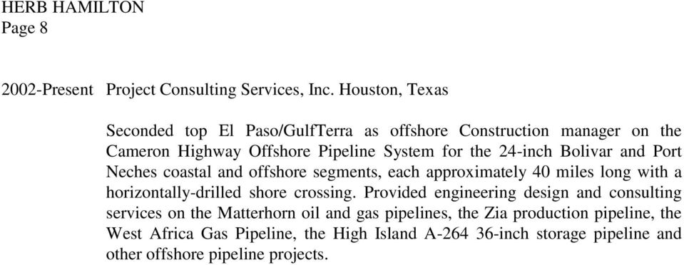 24-inch Bolivar and Port Neches coastal and offshore segments, each approximately 40 miles long with a horizontally-drilled shore crossing.