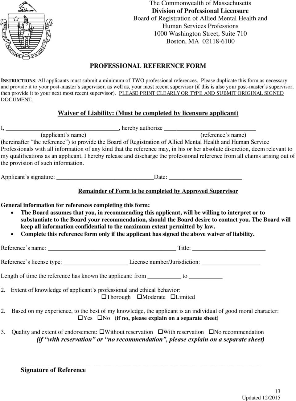 Please duplicate this form as necessary and provide it to your post-master s supervisor, as well as, your most recent supervisor (if this is also your post-master s supervisor, then provide it to