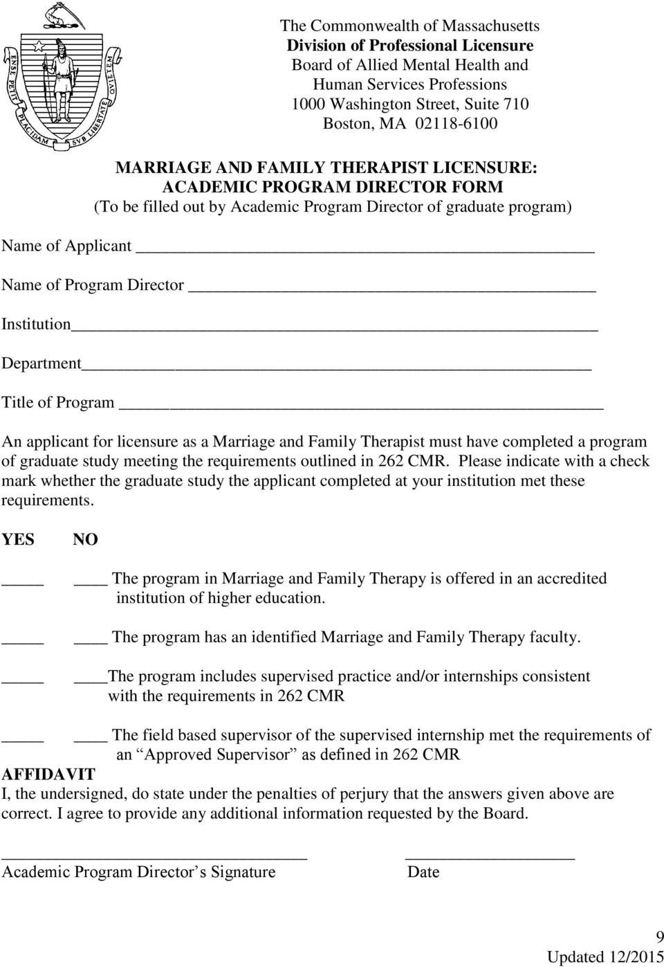 of Program An applicant for licensure as a Marriage and Family Therapist must have completed a program of graduate study meeting the requirements outlined in 262 CMR.
